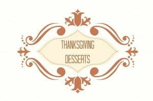 thanksgiving desserts label 2 300x199 Thanksgiving Desserts Round Up
