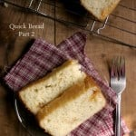 quick bread part 2 31 150x150 Quick Bread   Part 2 {flat top, regular loaf}