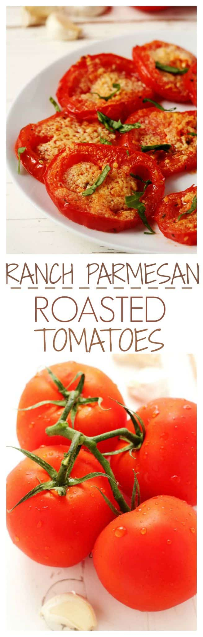 Ranch Parmesan Roasted Tomatoes a perfect side dish with beautiful tomatoes Ranch Parmesan Roasted Tomatoes