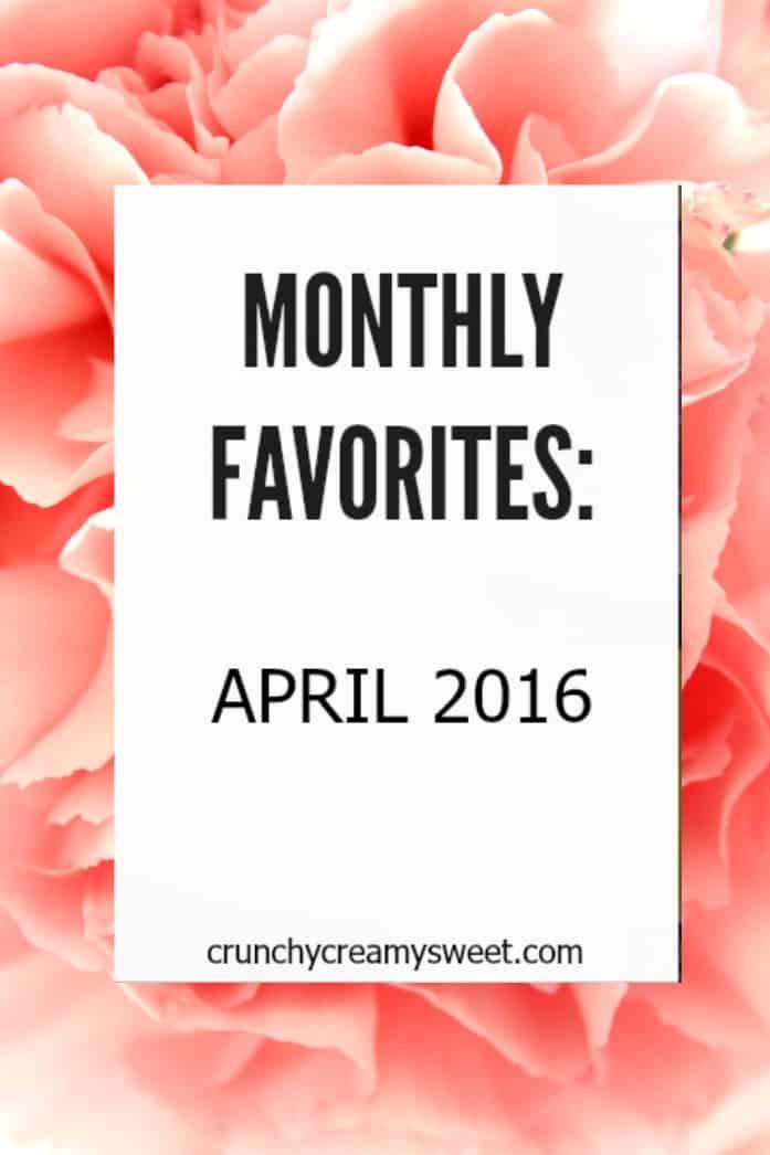 monthly favorites april 16 2 Monthly Favorites: April 2016