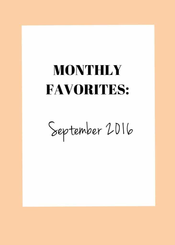 september 2016A 731x1024 Monthly Favorites: September 2016