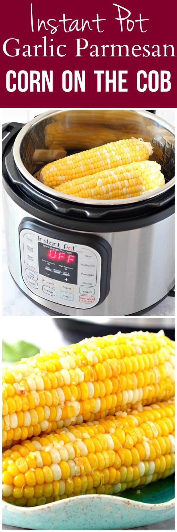 instant pot corn on the cob recipe long1 Instant Pot Garlic Parmesan Corn on the Cob Recipe