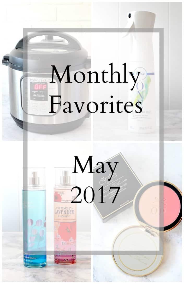 monthly favorites may 2017 Monthly Favorites   May 2017