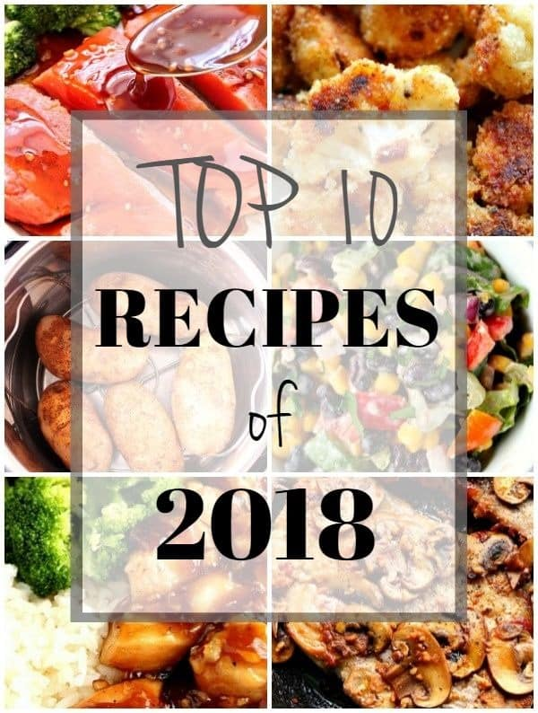 top 10 recipes of 2018 collage Top 10 Recipes of 2018