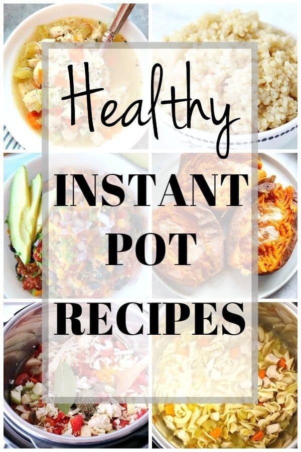 healthy Instant Pot recipes collage 1 Healthy Instant Pot Recipes for Everyone
