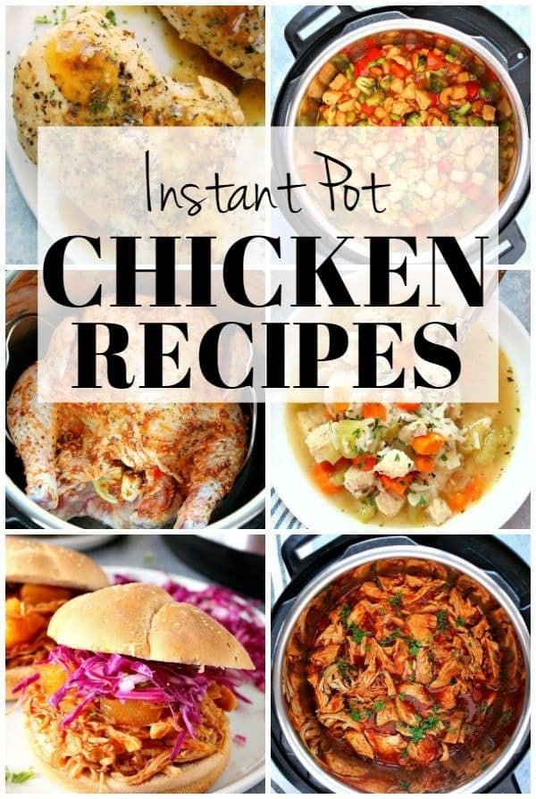 IP chicken recipes collage A1 Best Instant Pot Chicken Recipes